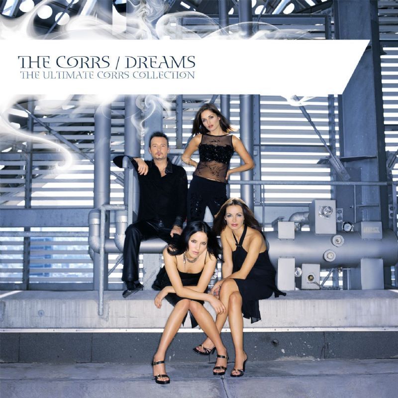The Corrs - Dreams: The Ultimate Corrs Collection album cover