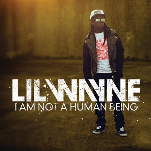 Lil Wayne - I Am Not A Human Being album cover