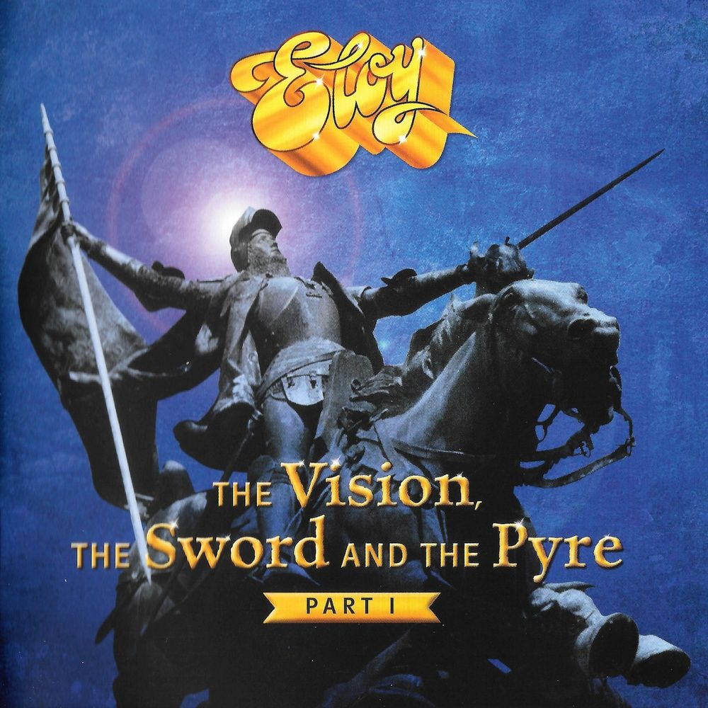 Eloy - The Vision, The Sword And The Pyre - Part I album cover