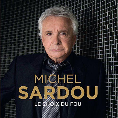 Michel Sardou - Le Choix Du Fou album cover