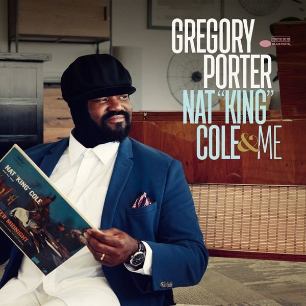 "Gregory Porter - Nat ""king"" Cole & Me album cover"