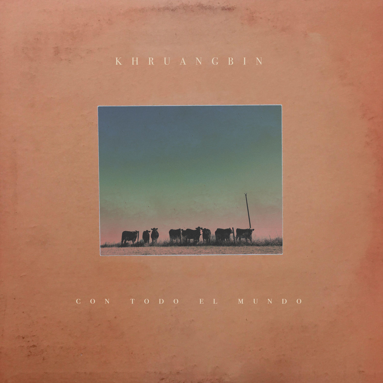 Khruangbin - Con Todo El Mundo album cover