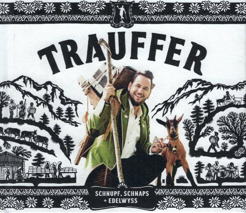 Trauffer - Schnupf, Schnaps + Edelwyss album cover