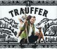 Schnupf, Schnaps + Edelwyss by  Trauffer