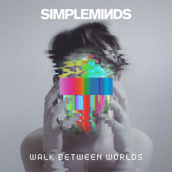 Simple Minds - Walk Between Worlds album cover