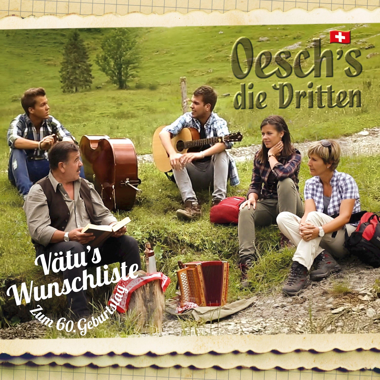 Oesch's Die Dritten - Vätu's Wunschliste - Zum 60. Geburtstag album cover