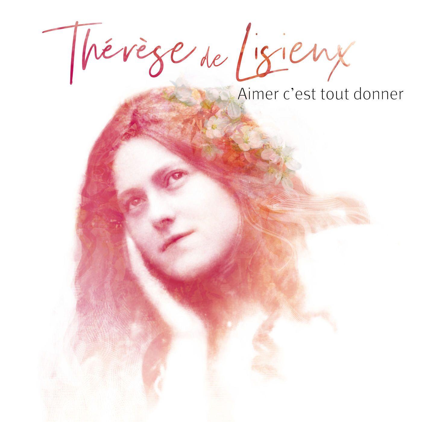 Natasha St-pier - Aimer C'est Tout Donner - Thérèse De Lisieux album cover