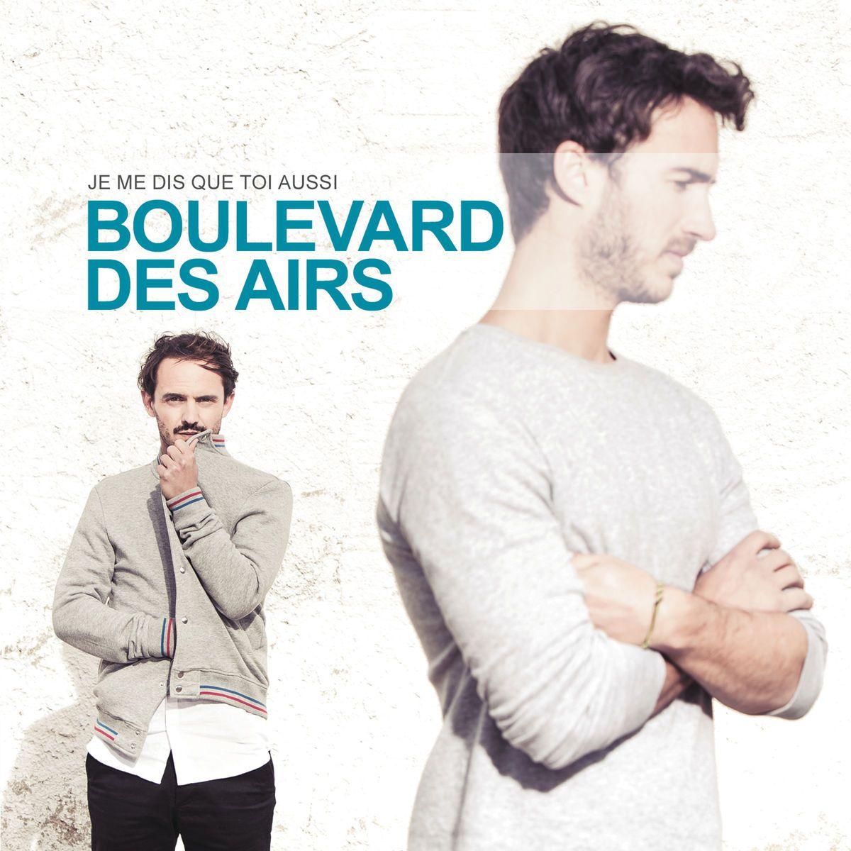 Boulevard Des Airs - Je Me Dis Que Toi Aussi album cover