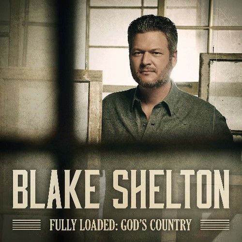Blake Shelton - Fully Loaded: God's Country album cover