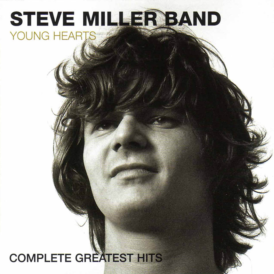The Complete Greatest Hits America: Young Hearts: Complete Greatest Hits By Steve Miller Band