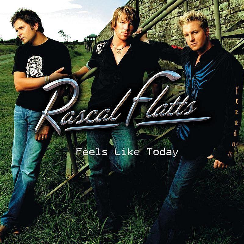 Rascal Flatts - Feels Like Today album cover