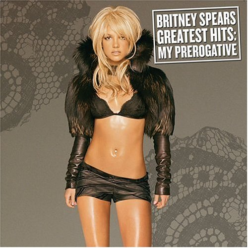 Britney Spears - Greatest Hits: My Prerogative album cover