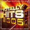 Totally Hits 2005 by  Various Artists