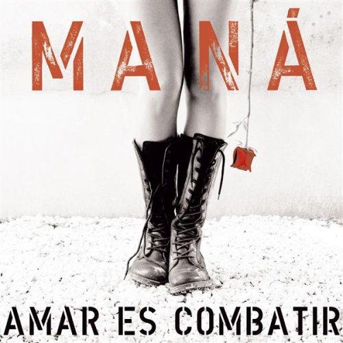 Manà - Amar Es Combatir album cover