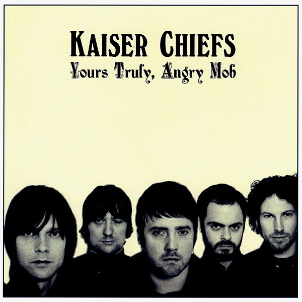 Kaiser Chiefs - Yours Truly, Angry Mob album cover