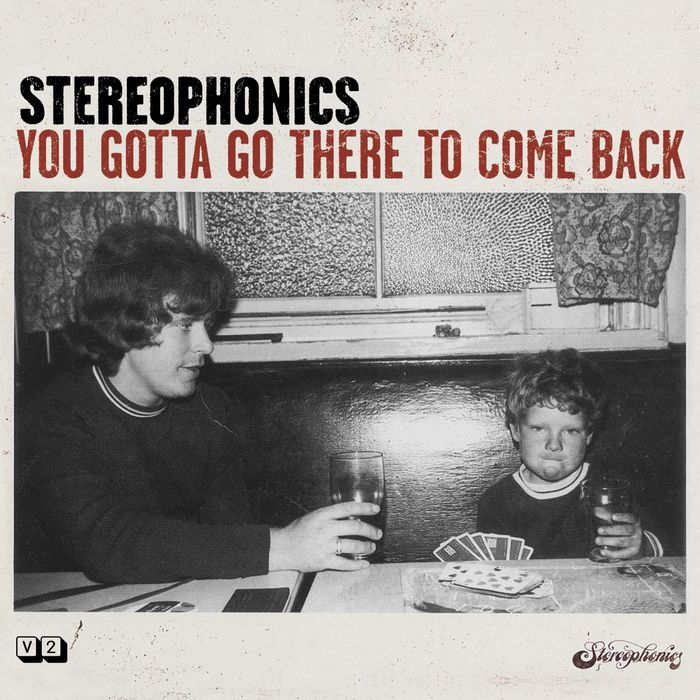 Stereophonics - You Gotta Go There To Come Back album cover