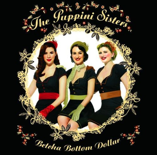 Puppini Sisters - Betcha Bottom Dollar album cover