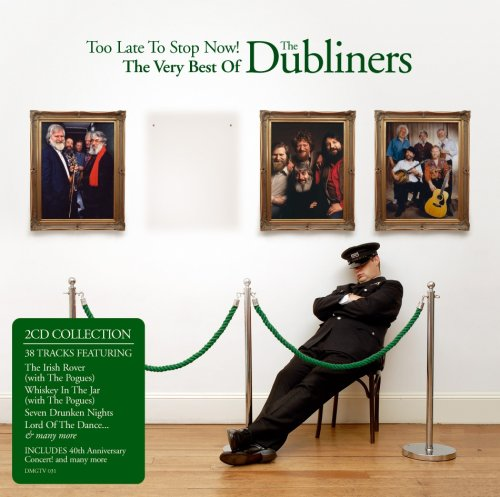 The Dubliners - Too Late To Stop Now - The Very Best Of album cover