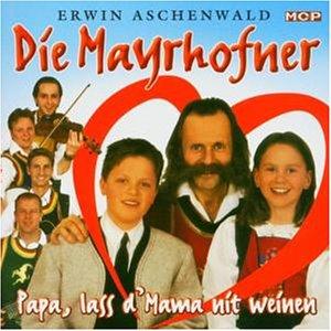 Die Mayrhofner - Papa, Lass D'mama Nit Weinen album cover