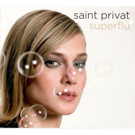 Saint Privat - Superflu / Somebody To Love / Un, Deux, Trois