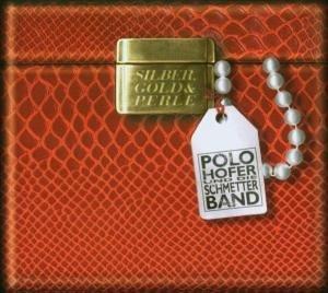 Polo Hofer Und Die Schmetterband - Silber, Gold & Perle album cover