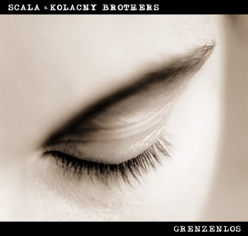 Scala & Kolacny Brothers - Grenzenlos album cover