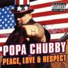 Peace, Love And Respect by  Popa Chubby