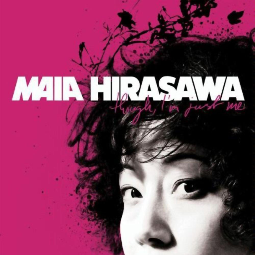 Maia Hirasawa - Though, I'm Just Me album cover