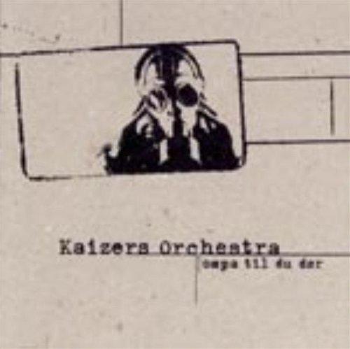 Kaizers Orchestra - Ompa Til Du Dør album cover