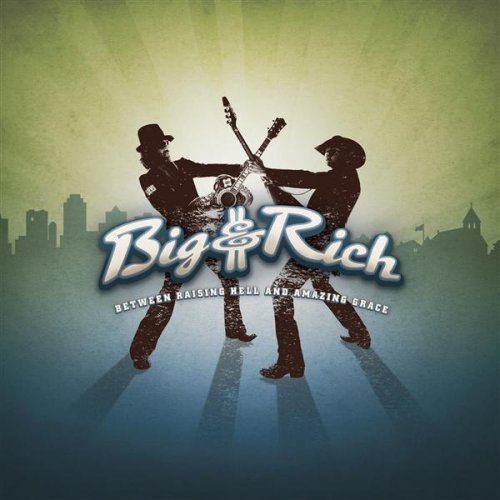 Big & Rich - Between Raising Hell And Amazing Grace album cover