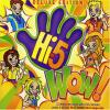 Wow! by  Hi-5