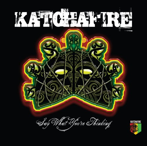 Katchafire - Say What You're Thinking album cover