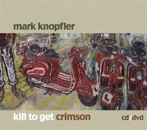 Mark Knopfler - Kill To Get Crimson album cover