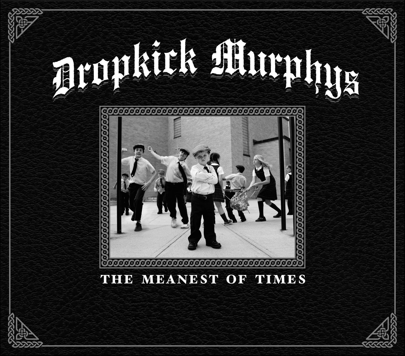 Dropkick Murphys - The Meanest Of Times album cover
