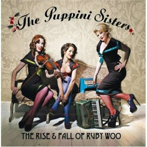 Puppini Sisters - The Rise & Fall Of Ruby Woo album cover