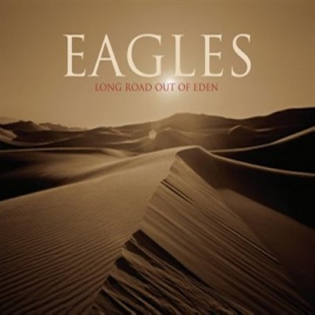 Eagles - Long Road Out Of Eden album cover