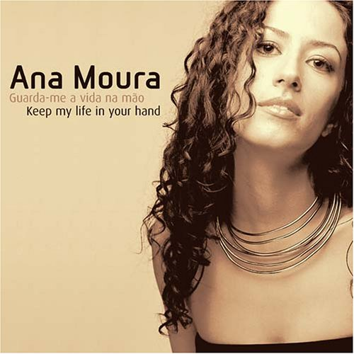 Ana Moura - Guarda-me A Vida Na Mão - Keep My Life In Your Hand album cover