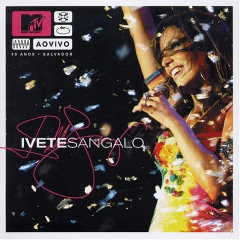Ivete Sangalo - Mtv Ao Vivo album cover