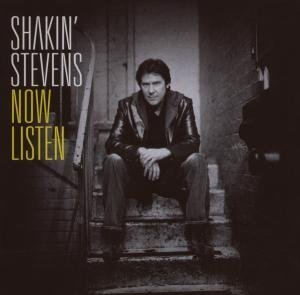 Shakin' Stevens - Now Listen album cover