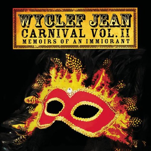 Wyclef Jean - Carnival Volume II: Memoirs Of An Immigrant album cover
