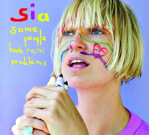 Sia - Some People Have Real Problems album cover