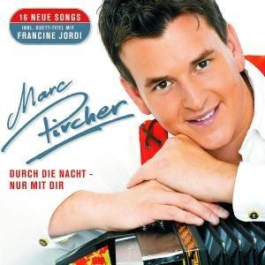 Marc Pircher - Durch Die Nacht - Nur Mit Dir album cover
