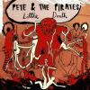 Little Death by  Pete & The Pirates