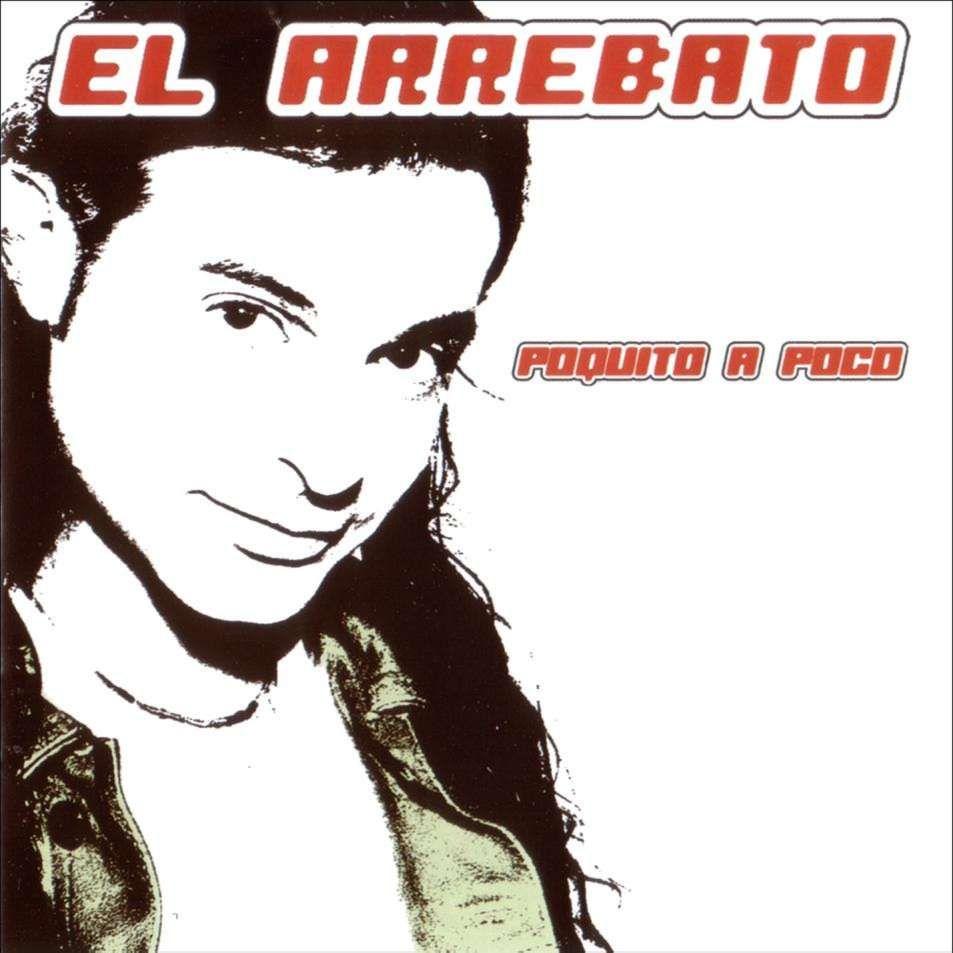 El Arrebato - Poquito A Poco album cover