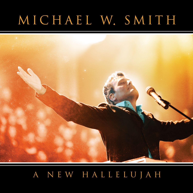 Michael W. Smith - A New Hallelujah album cover