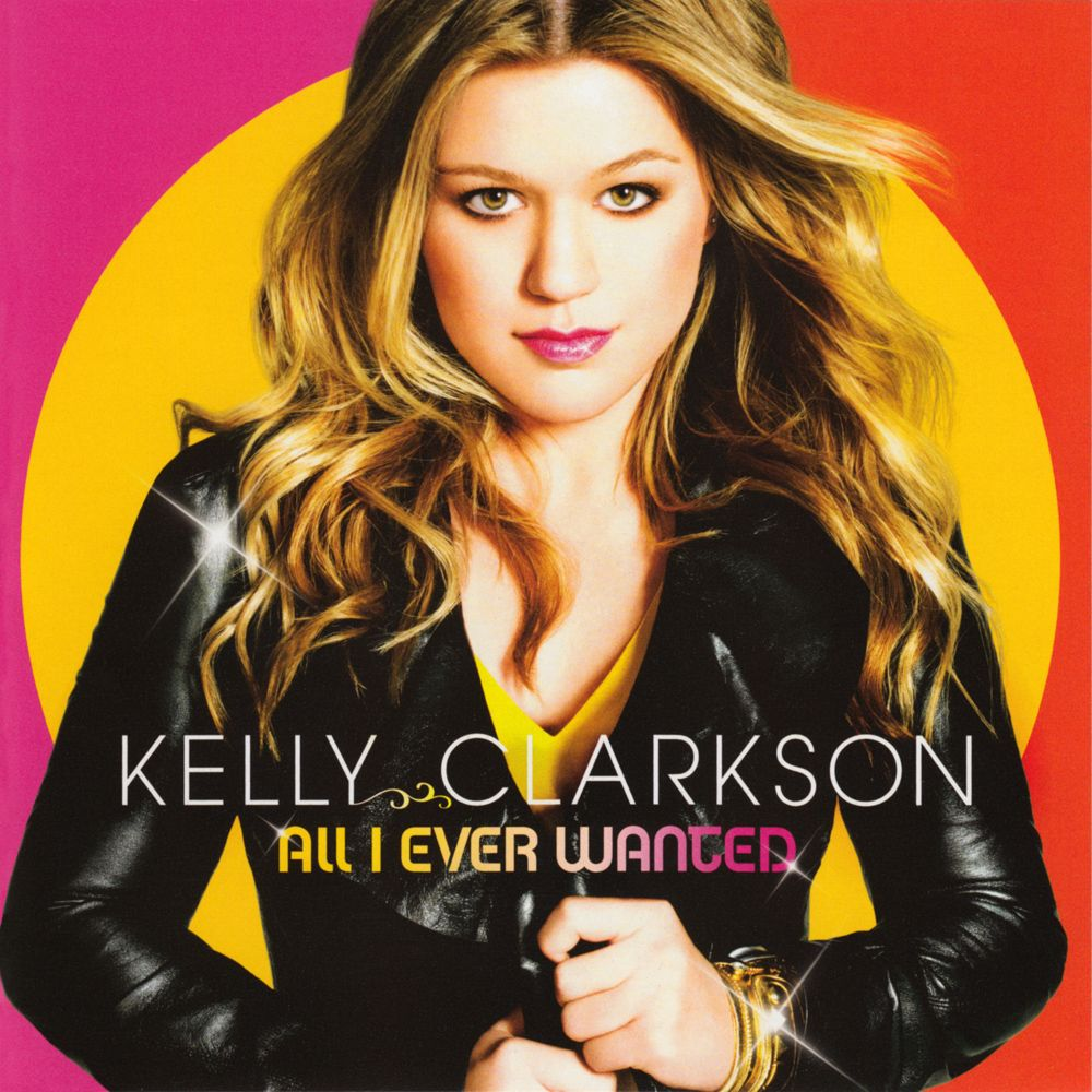 Kelly Clarkson - All I Ever Wanted album cover