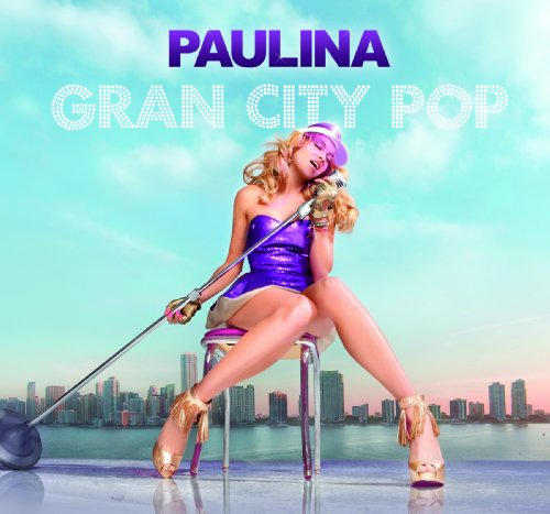 Paulina Rubio - Gran City Pop album cover
