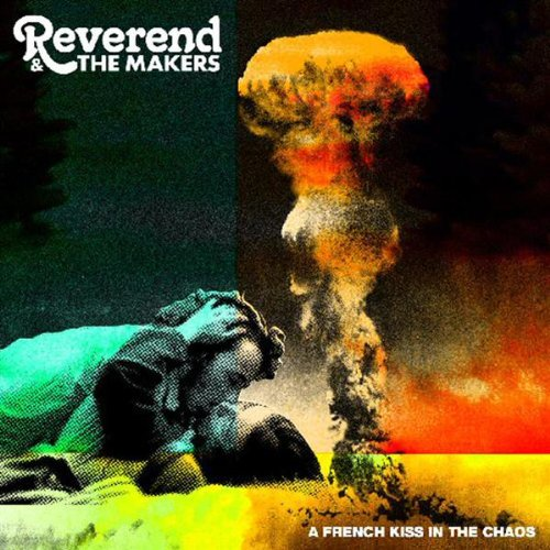 Reverend and The Makers - A French Kiss In The Chaos album cover