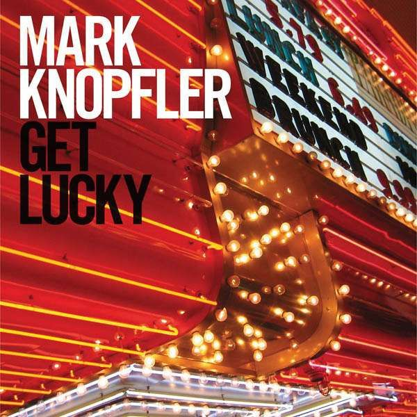 Mark Knopfler - Get Lucky album cover