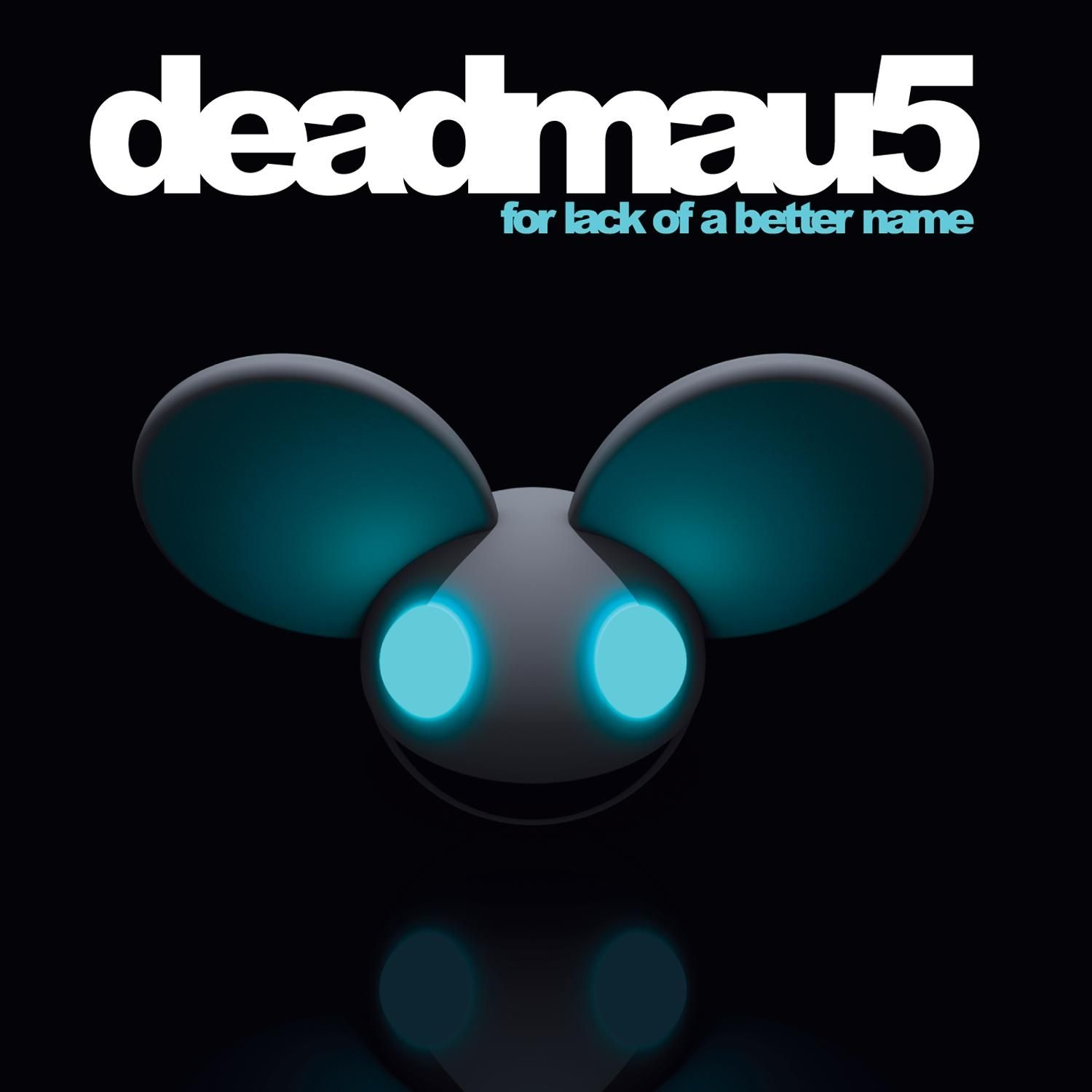 Deadmau5 - For Lack Of A Better Name album cover